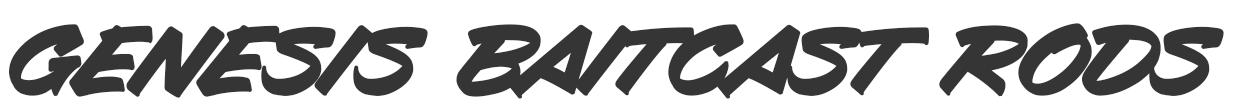 Genesis baitcast series